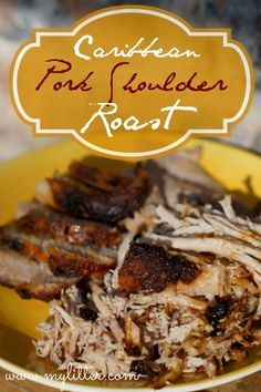 Caribbean Pork Shoulder Roast - keep this recipe for special occasions or dinner parties.