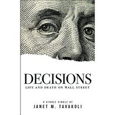 Amazon Bestselling Author  Janet Tavakoli's Wall Street memoir of decisions that reshaped financiers' lives, drove some to suicide, and changed the landscape of global finance.  What would you be willing to do for money and power?  In New York, the Federal Reserve Bank hides damaging information about too-big-too-fail banks from the public eye. A prominent bank CEO seems on the verge of a nervous breakdown.  In Washington D.C., a former Wall Street regulator checks into a hotel using the…