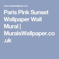 Paris Pink Sunset Wallpaper Wall Mural | MuralsWallpaper.co.uk
