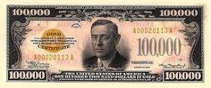 It also allowed the Treasury to print bills to pay for the Federal Reserve's gold.  And one of them was worth $100,000. (It had Woodrow Wilson on the face). 100000 Dollar Bill, Thousand Dollar Bill, Thousand Dollars, Dollar Money, One Dollar, Dollar Coin, Dollar Bills, 10000 Dollars, Two Dollars