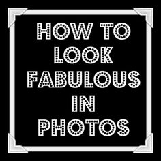 With a few simple tricks you can look great in every photo.