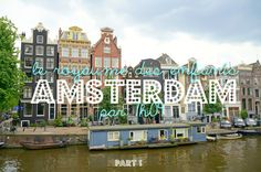amsterdam.....love to live on a houseboat again in Amsterdam.