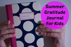 encourage kids to write & be thankful with a gratitude journal. LOVE this idea shared by Kitchen Counter Chronicles