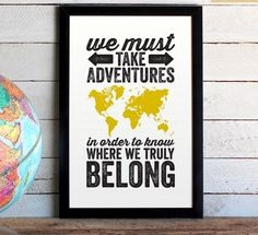 This inspiring print:   29 Gifts For Anyone With Major Wanderlust