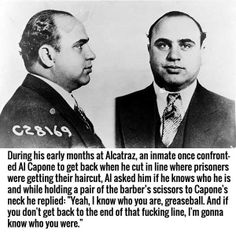 An inmate once confronted Al Capone to get back when he cut in the line and held a pair of scissors to his neck. Chicago Outfit, Al Capone, Literature Circles, Get Back, Einstein, Need To Know, Novels, History, American