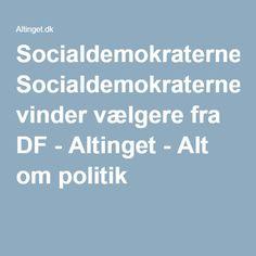Socialdemokraterne vinder vælgere fra DF - Altinget - Alt om politik