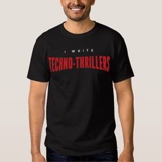 (I Write Techno-thrillers Tee Shirt) #Author#Book#Books#Fiction#Novel#Novels#Publish#TechnoThrillers#Thriller#Typography#Write#Writer#Writing is available on Funny T-shirts Clothing Store   http://ift.tt/2a8WwVp