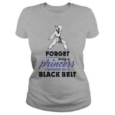 Forget being a princess Karate T-Shirts & Hoodies