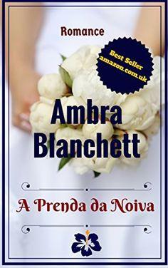 A Prenda da Noiva: Romance por Ambra Blanchett, http://www.amazon.com.br/dp/B0106UFZMQ/ref=cm_sw_r_pi_dp_vTLrwb1K5JVZ2