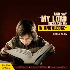 And Say: My Lord increase me in knowledge. [Surah Taha 20:114] #BilalPhilips #IslamicQuotes |  And Say: My Lord increase me in knowledge.  Al-Quran 20:114  The post And Say: My Lord increase me in knowledge. [Surah Taha 20:114] #BilalPhilips #IslamicQuotes appeared first on Islamic Quotes | Quran Sunnah Quotes for WhatsApp Status by Ummat-e-Nabi.com.
