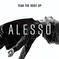 Tear The Roof Up by Alesso on SoundCloud