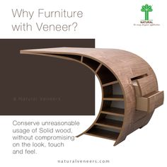 Why Furniture with Veneer?  Conserve unreasonable usage of solid wood, without compromising on the look, touch and feel.  Explore Natural Veneers: http://naturalveneers.com/cat-details/natural-veneers-1  Web: http://www.naturalveneers.com | Email: info@naturalveneers.com | Call: +91-22-25114285 #NaturalVeneers #Veneering #FurnitureWithVeneer #Architecture#Design #Wood