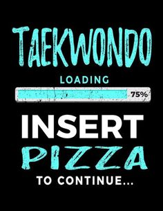 Taekwondo Loading 75% Insert Pizza To Continue: Blank Lined Journal 8.5 x 11 - Funny Gift For Taekwo