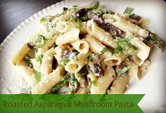 Roasted Asparagus and Mushroom Pasta in Lemon-Cream Sauce - Perfect @Donetta Schieffer Parker Monday meal. #MeatlessMonday #RealFood