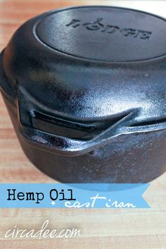 Use Hemp Oil to revive old cast iron...