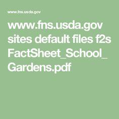 www.fns.usda.gov sites default files f2s FactSheet_School_Gardens.pdf