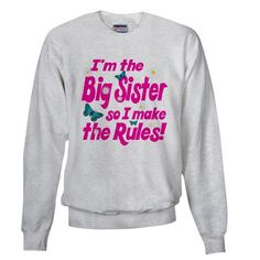 CafePress has the best selection of custom t-shirts, personalized gifts, posters , art, mugs, and much more. I'm the big sister so I makes the rules