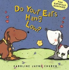 Encore -- Do your ears hang low? : [a love story] / illustrated by Caroline Jayne Church. Literacy Skills, Early Literacy, Preschool Books, Toddler Preschool, Toddler Books, Childrens Books, Baby Storytime, Made Up Words, Summer Reading Program
