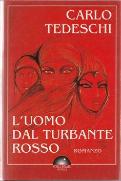 Carlo Tedeschi, L uomo dal turbante Rosso Stella Polare ed. 1995 1° ed.-L4656