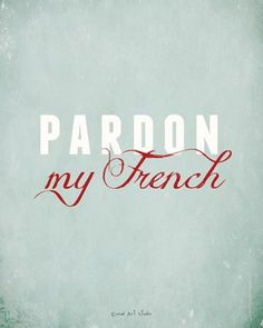 Pardon my French.. TG