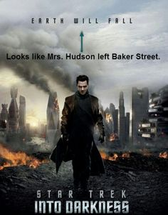 "Sherlock/Star Trek humor, ""Mrs. Hudson leave Baker Street? England would fall."""