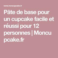Pâte de base pour un cupcake facile et réussi pour 12 personnes|Moncupcake.fr
