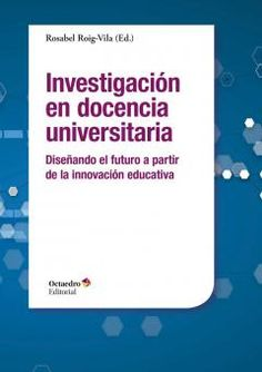 #innovacióneducativa #ensayo El libro que aquí se presenta, Investigación en docencia universitaria. Diseñando el futuro a partir de la innovación educativa, reúne las investigaciones más actuales en este campo, absolutamente necesario para perfilar el actual panorama de la Educación Superior. New Tricks, New Technology, Thesis, Vocabulary, Investing, Study, Internet, Teacher, Science