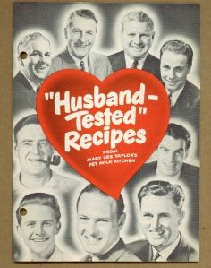 Vintage Cookbooks: Husband Tested Recipes!... the reason so many bras started being lit on fire?? One wonders