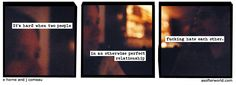 A Softer World: Really? But you guys are so perfect for each other!