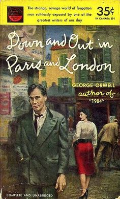 Down and Out in Paris and London - George Orwell http://ia600802.us.archive.org/zipview.php?zip=/26/items/olcovers553/olcovers553-L.zip=5539329-L.jpg