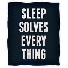 Sleep solves any kind of problems you might be facing.