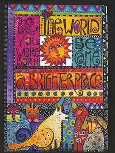 This beautiful greeting card features a Laurel Burch original design. On the back side is a paragraph about the artist, Laurel Burch. Laurel Burch, Birthday Greetings, Birthday Cards, Happy Birthday, Cat Quilt, Dog Quilts, Cat Art, Folk Art, Art Projects