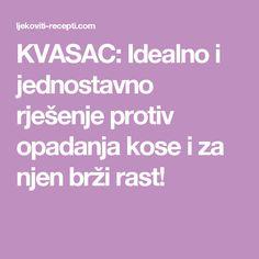 KVASAC: Idealno i jednostavno rješenje protiv opadanja kose i za njen brži rast!