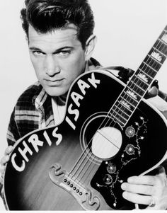 Chris Isaak - Love his voice.  His Baja Sessions CD has been part of our summer soundtrack since it's release.