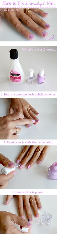 How to Fix a Smudged Nail: 1. First, dip your finger or a q-tip into an acetone-based nail polish remover and smooth it lightly over the smudged area of your nail to create an even surface. 2. Then, either find the same polish color you used or a similar hue and paint back over the smudged area. You want this layer to be thick enough that you can't see through it, but not so thick that it stands out from your other nails. 3. Finish with a topcoat to smooth everything out.