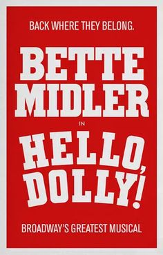 It's Official: Bette Midler is Headed Back to Broadway in HELLO, DOLLY! in Spring of 2017; and We've Got the Dates, Creative Team & More!