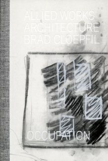 Brad Cloepfil / Allied Works Architecture , 978-0980024258, Kenneth Frampton, Gregory R. Miller & Co.; First Edition edition