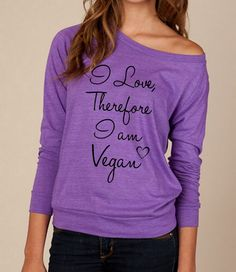 VEGAN I love therefore I am Vegan Heathered Slouchy Pullover long sleeve Girls Ladies shirt sweatshirt screenprint Alternative Apparel