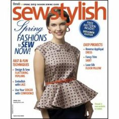 Sew Stylish Spring 2013 fashion sewing guide • show you how to revise a pattern• Picture Perfect.Tips for creating fabulous garments from photo prints• Pretty Peplums. Customize a pattern to flatter your figure• Inset Lace.Add graphic detail with lace panels• Portfolio Clutch. • Trim Treatment. Stripes guide your sewing for this embellished skirt• Pieced Pillow seat. Serger Basics. Storage solutions. How to fix snags, scorches and spills.