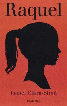 """""""Raquel"""", Isabel Clara-Simó"""