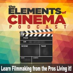 Elements of Cinema – A Student's Guide to the Fundamentals of Filmmaking