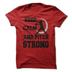 Keep Calm and Pitch Strong #sport #tshirt