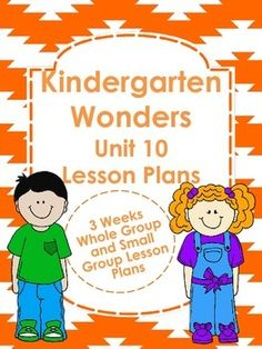 Kindergarten Wonders Unit 10 Lesson Plans - 3 weeks of plans $5