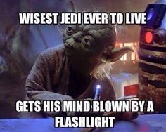 LOL Hadn't thought of this before but I think he went a little senile all those years alone on Dagobah<<<or it reminded him of lightsabers.