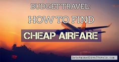 BUDGET TRAVEL: How to Find Cheap Airfare