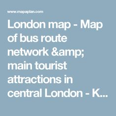 London map - Map of bus route network & main tourist attractions in central London - Key stops & places to visit