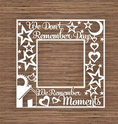 We Don't Remember Days, We Remember Moments (Commercial Use) Instant Download Papercut Template by ArtyCuts on Etsy