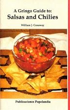 """""""A Gringo Guide to: Salsas and Chilies,"""" print only available in the Biblioteca gift shop, Garrison and Garrison, La Deriva bookstores."""