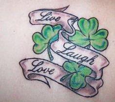 "Live, Laugh, Love"" Shamrock Tattoo"