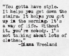 Words of wisdom from Diana Vreeland